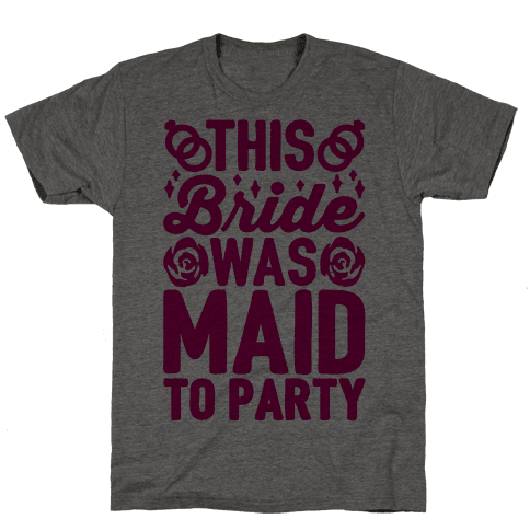 This Bride Was Maid To Party