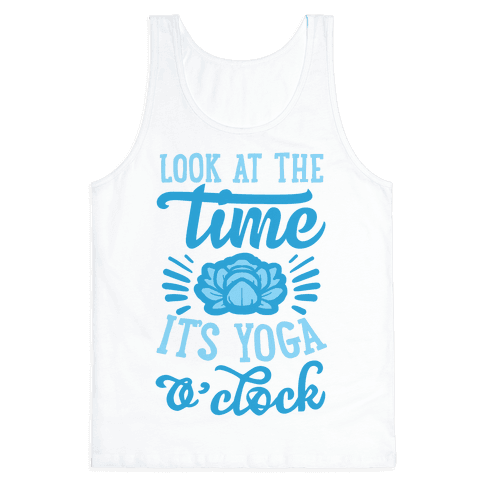 Look At The Time It's Yoga O'clock Tank Top