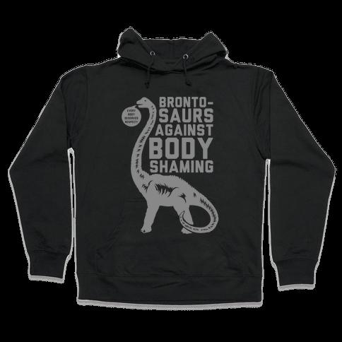 Brontosaurs Against Body Shaming Hooded Sweatshirt