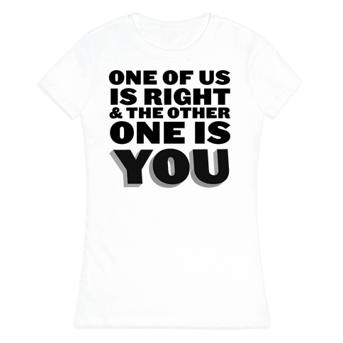One of Us Womens T-Shirt