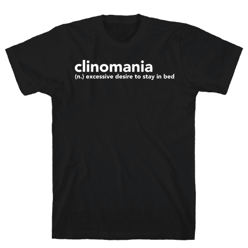 Clinomania Mens T-Shirt