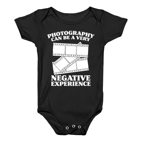 Photography Can Be a Very Negative Experience Baby Onesy