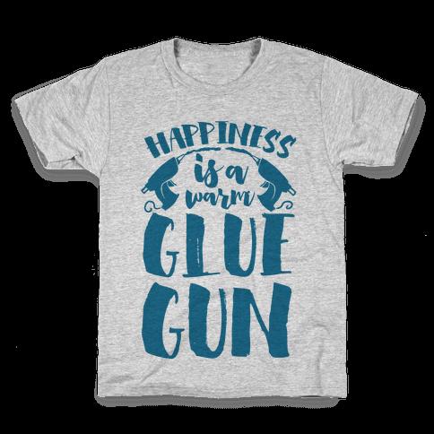 Happiness is a Warm Glue Gun Kids T-Shirt