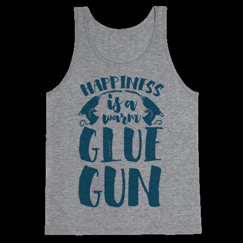 Happiness is a Warm Glue Gun Tank Top