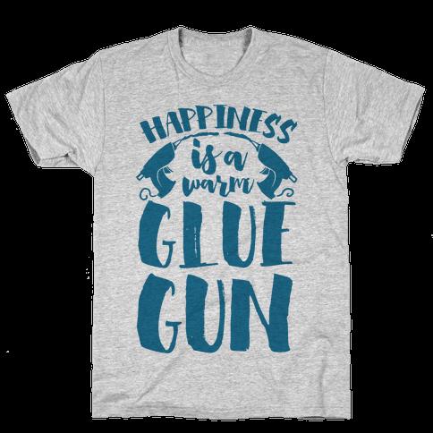 Happiness is a Warm Glue Gun Mens T-Shirt