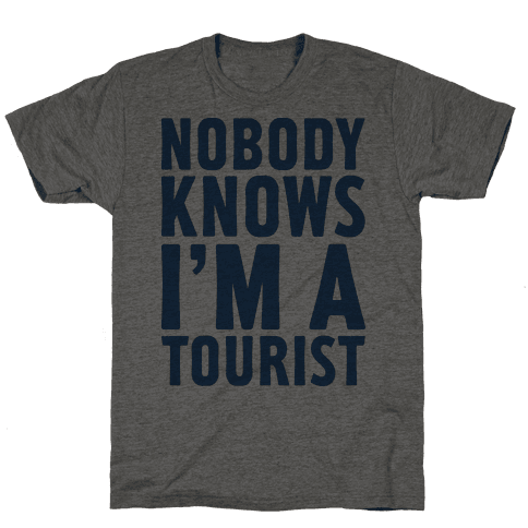 Nobody Knows I'm a Tourist