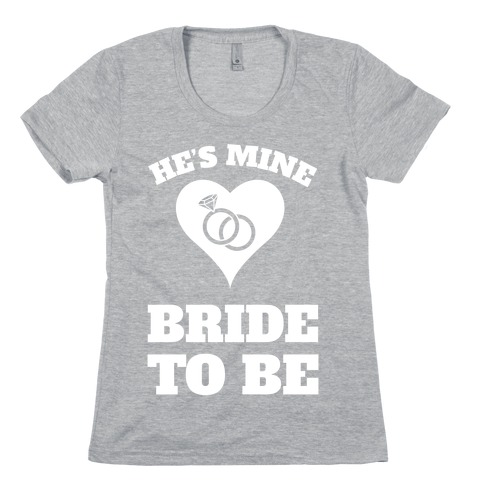 He's Mine Womens T-Shirt