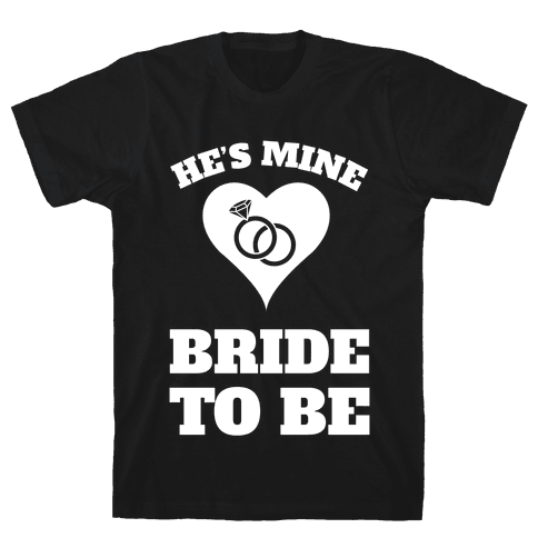 He's Mine Mens T-Shirt