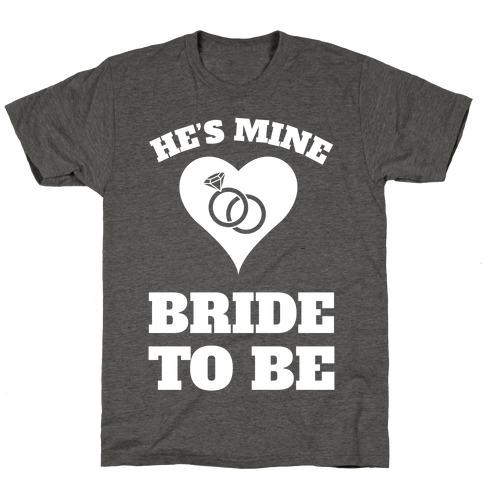 He's Mine T-Shirt