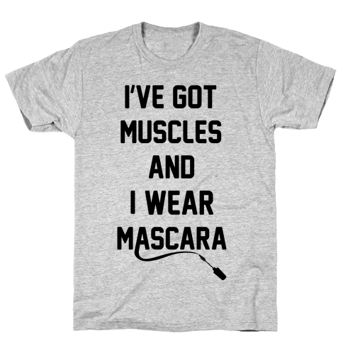 Muscles and Mascara Mens T-Shirt
