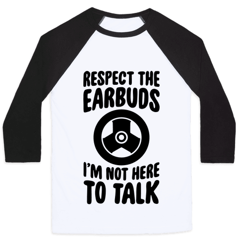Respect The Earbuds Baseball Tee
