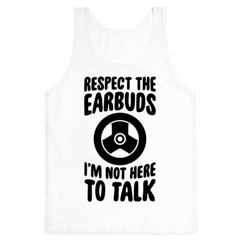 Respect The Earbuds Tank Top