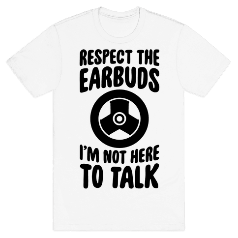 Respect The Earbuds Mens T-Shirt