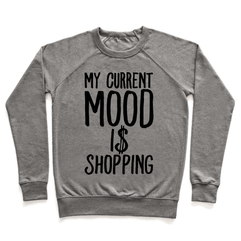My Current Mood Is Shopping Pullover