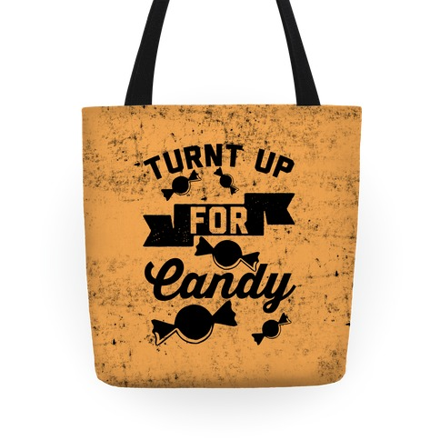 Turnt Up For Candy Tote
