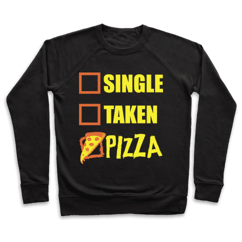 My Relationship Status Is Pizza Pullover