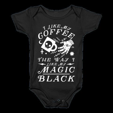 I Like My Coffee The Way I Like My Magic, Black Baby Onesy