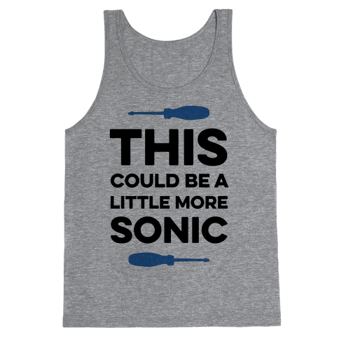 This Could Be A Little More Sonic Tank Top