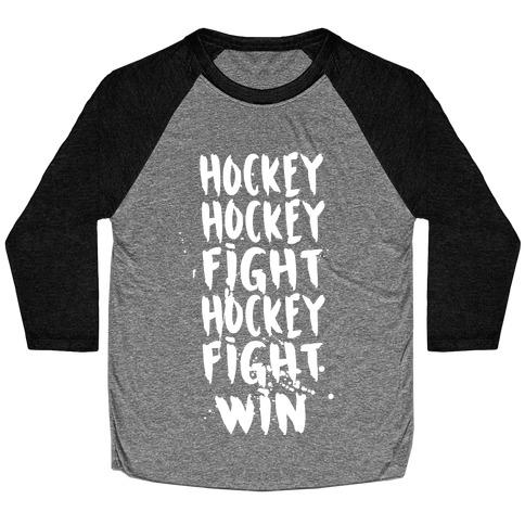 Hockey Hockey Fight Hockey Fight Win Baseball Tee