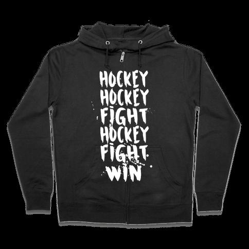 Hockey Hockey Fight Hockey Fight Win Zip Hoodie