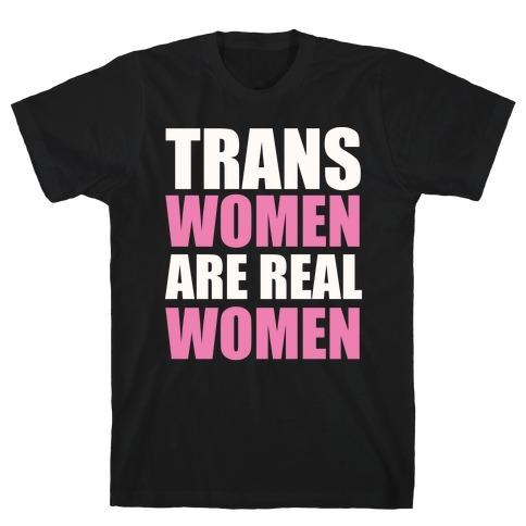 Trans Women are Real Women Mens/Unisex T-Shirt