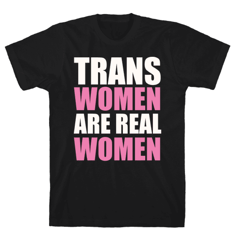 Trans Women are Real Women Mens T-Shirt