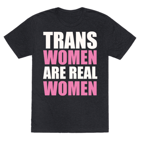 Trans Women are Real Women