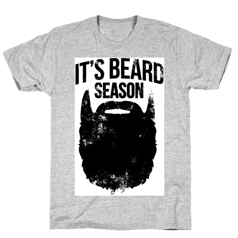 It's Beard Season T-Shirt