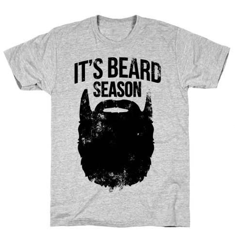 It's Beard Season Mens T-Shirt