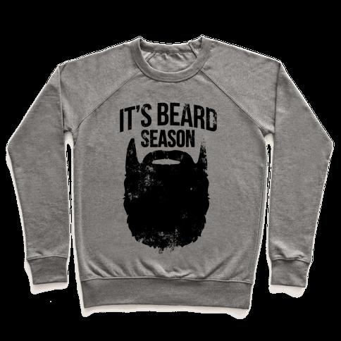 It's Beard Season Pullover