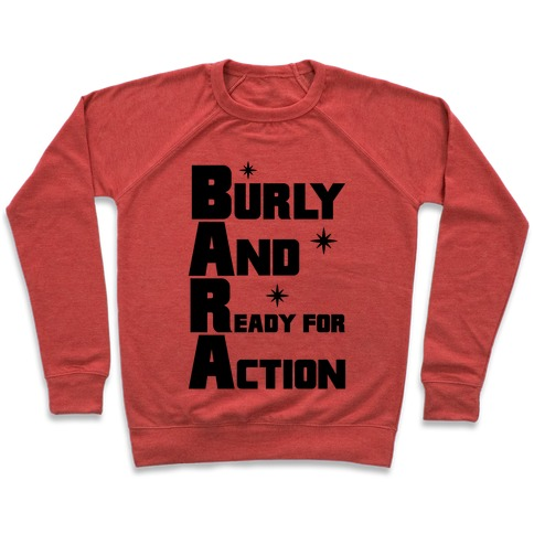 Burly And Ready For Action Pullover
