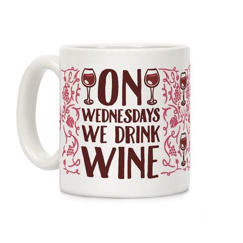 On Wednesdays We Drink Wine Coffee Mug
