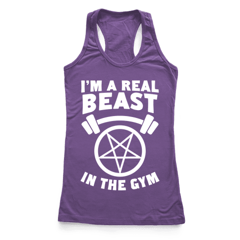 I'm a Real Beast In The Gym Racerback Tank Top