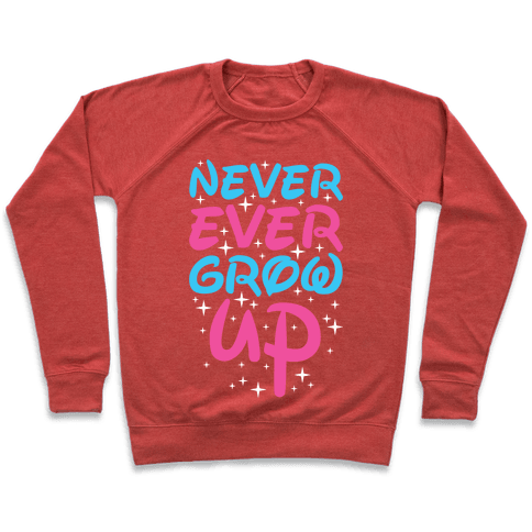 Never Ever Grow Up Pullover