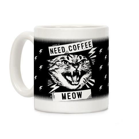 Need Coffee Meow Coffee Mug