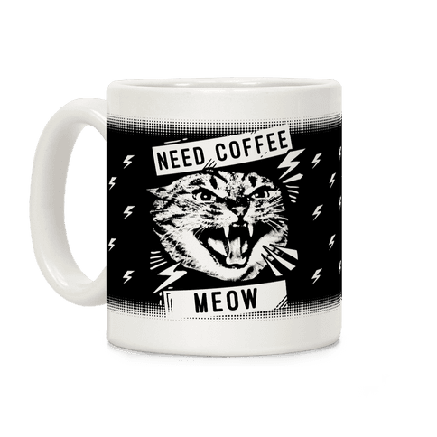 Need Coffee Meow Coffee Mug