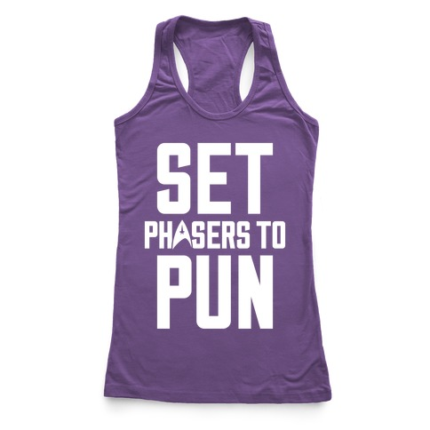 Set Phasers To Pun Racerback Tank Top