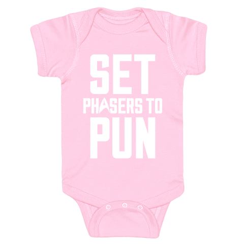 Set Phasers To Pun Baby Onesy