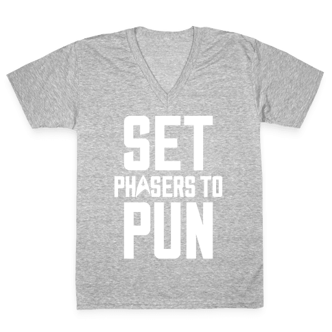 Set Phasers To Pun V-Neck Tee Shirt