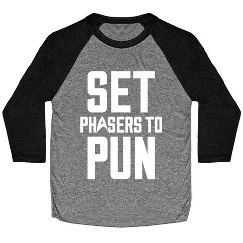 Set Phasers To Pun Baseball Tee