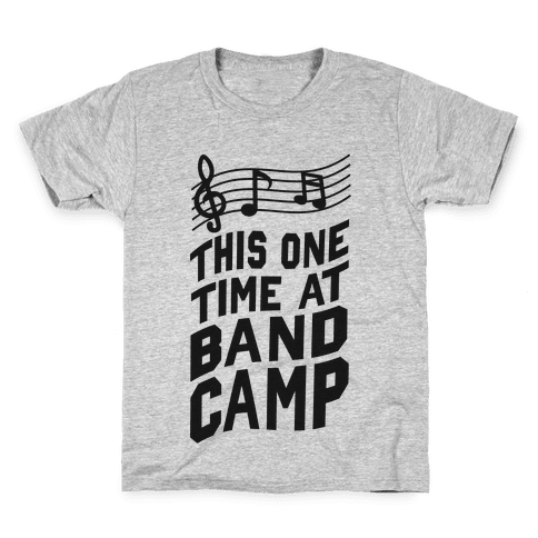 This One Time at Band Camp... Kids T-Shirt