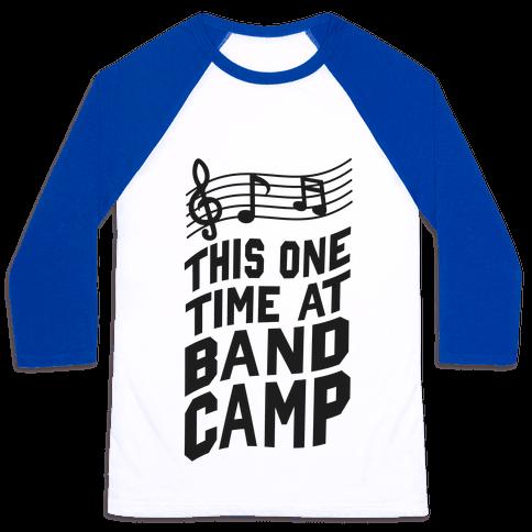 This One Time at Band Camp... Baseball Tee