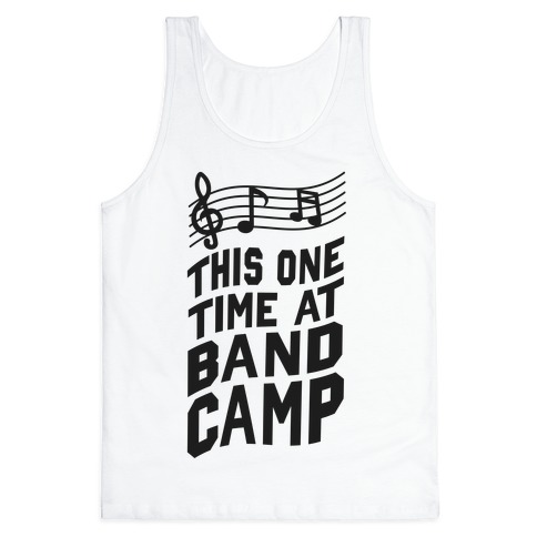 This One Time at Band Camp... Tank Top