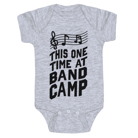 This One Time at Band Camp... Baby Onesy