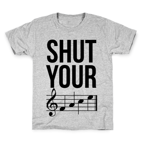 Shut Your (FACE) Kids T-Shirt