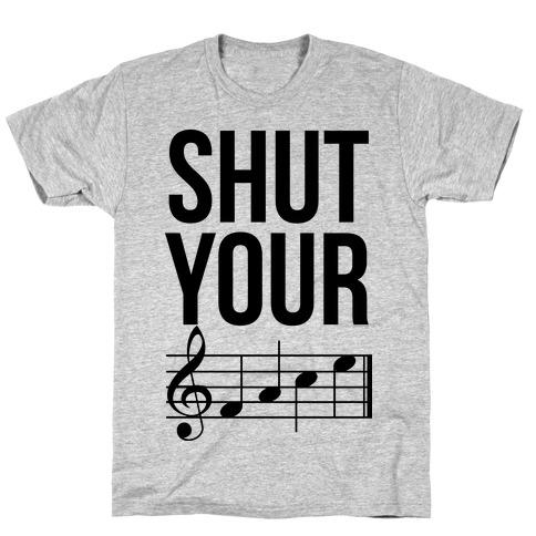 Shut Your (FACE) T-Shirt