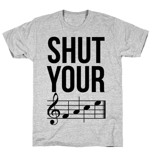 Shut Your (FACE) Mens T-Shirt