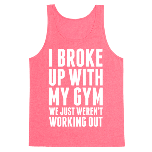 I Broke Up With My Gym Tank Top