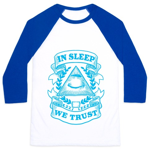 In Sleep We Trust Baseball Tee