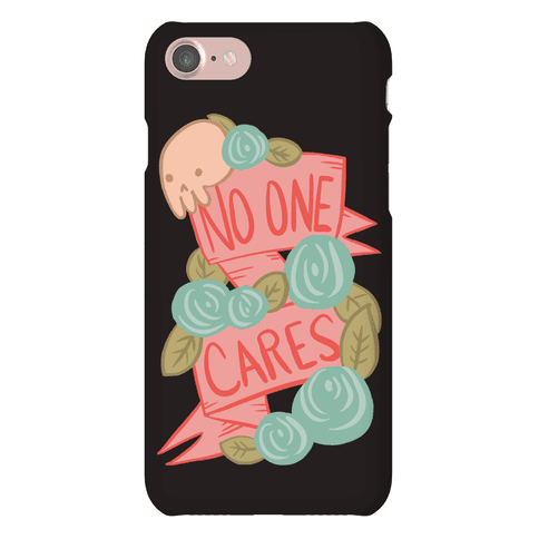 No One Cares Phone Case